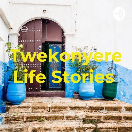 Twekonyere Life Stories ❤ podcast