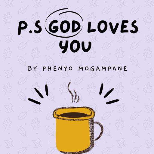 P.S God Loves You