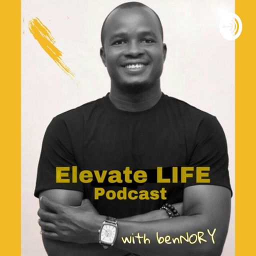 Elevate - LIFE, Podcast with benNORY podcast