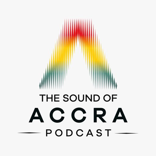 The Sound of Accra Podcast