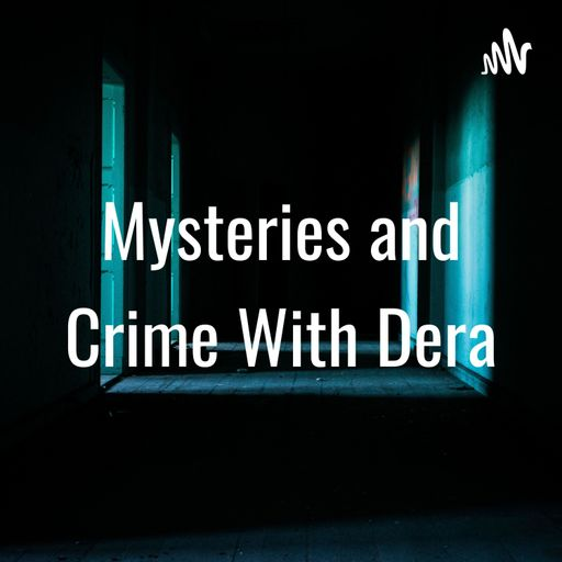 Mysteries and Crime With Dera