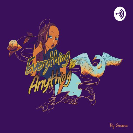 Everything is Anything podcast