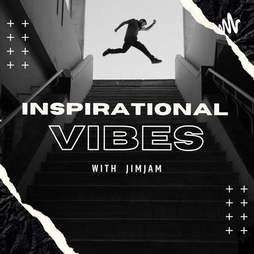Inspirational Vibes with Jimjam