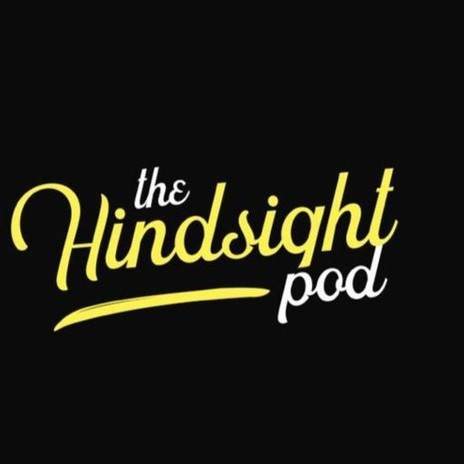 The Hindsight Podcast podcast