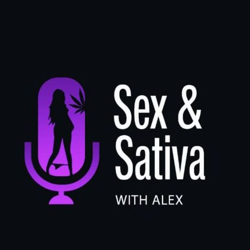 Sex and Sativa with Alex podcast
