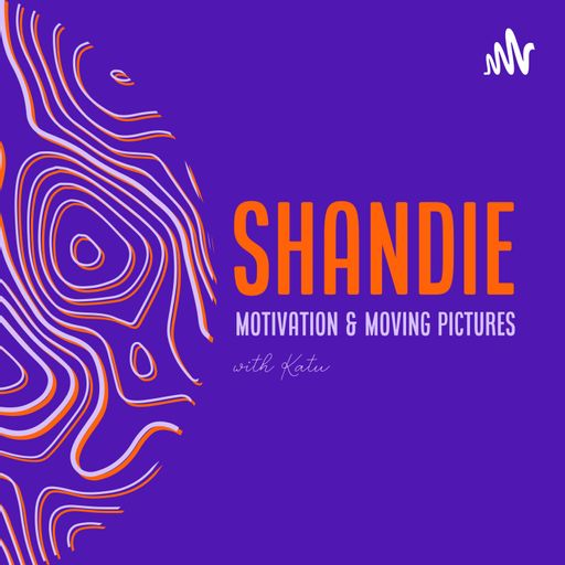 Shandie: Motivation & Moving Pictures
