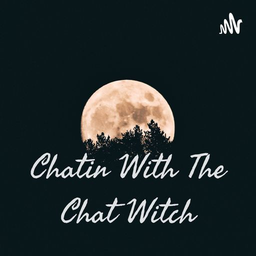 Chatin With The Chat Witch.
