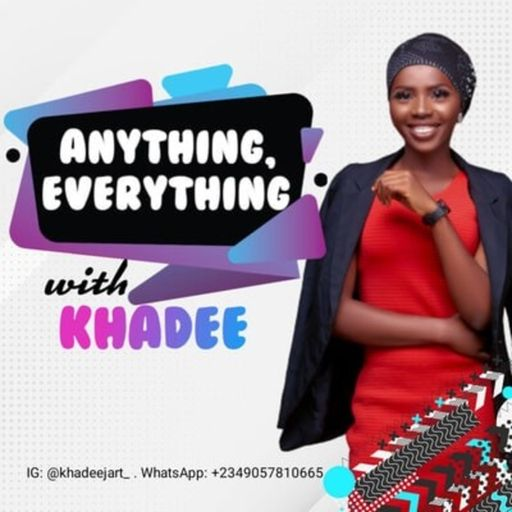 Anything, Everything with Khadee