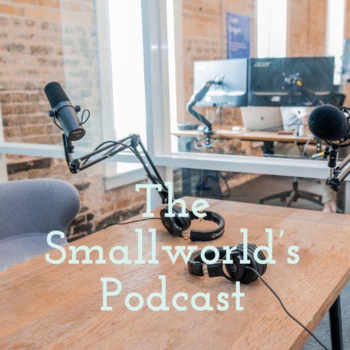 The Smallworld's Podcast