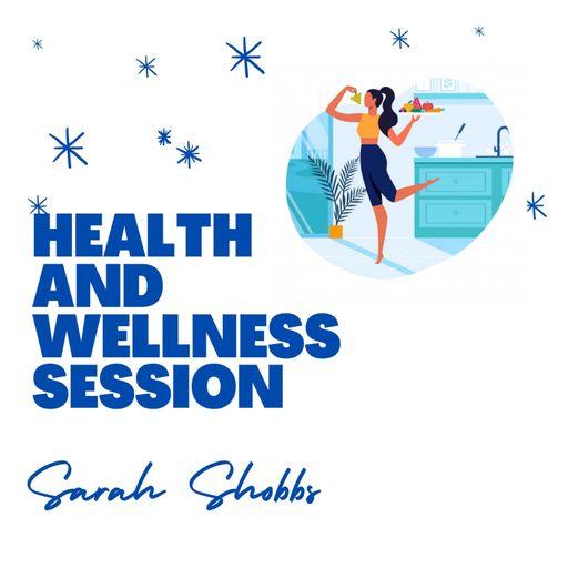 Shobbs Health & Wellness Session podcast