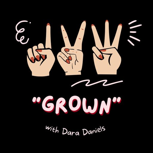 """""""GROWN"""""""