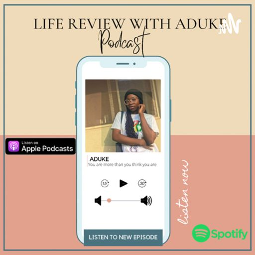 Life Review with Aduke podcast