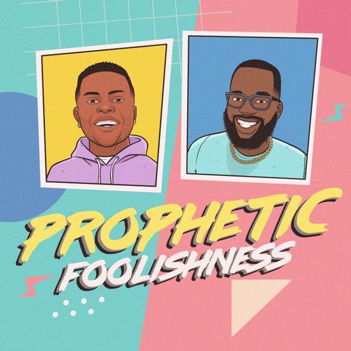 Prophetic Foolishness