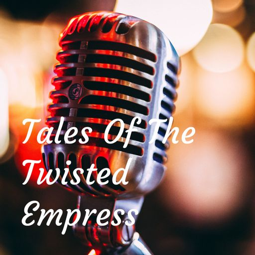 Tales Of The Twisted Empress