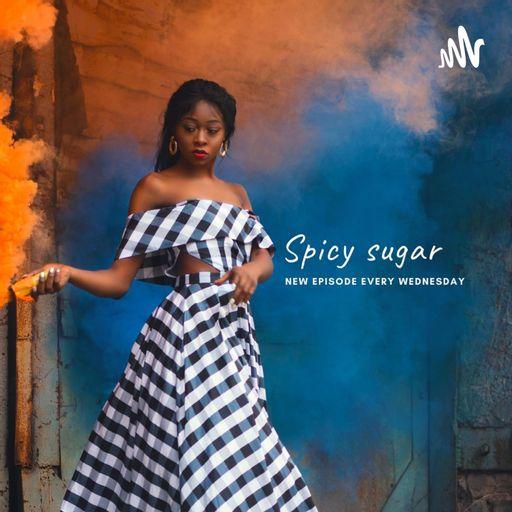 Spicy Sugar 😛 podcast