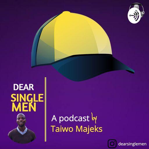 Dear single Men
