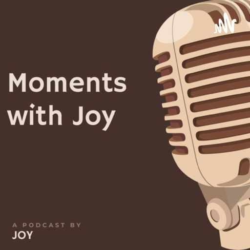 Momentswithjoy podcast
