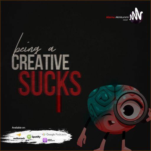 Being A Creative Sucks podcast