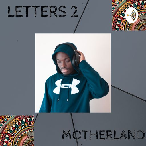 Letters 2 Motherland podcast