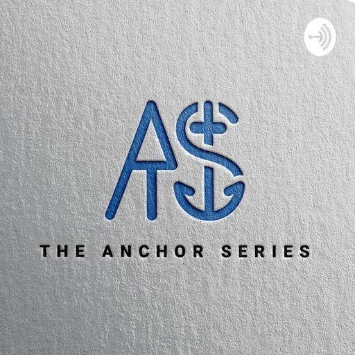 Theanchorseries podcast