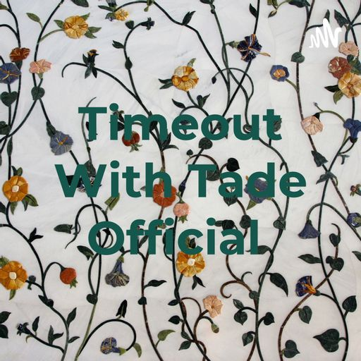 Timeout With Tade Official