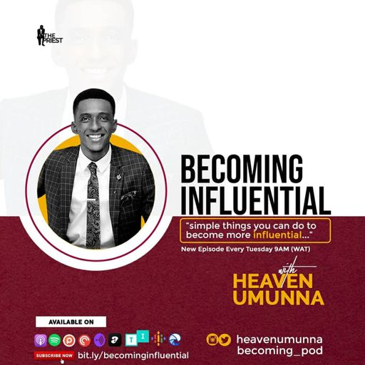 BECOMING INFLUENTIAL With Heaven UMUNNA podcast