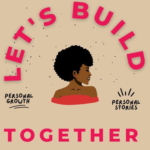 Let's Build Together