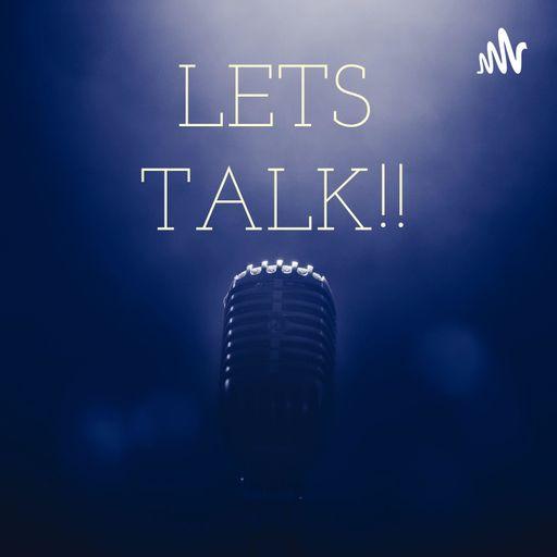 LETS TALK LIFE!!🎙️