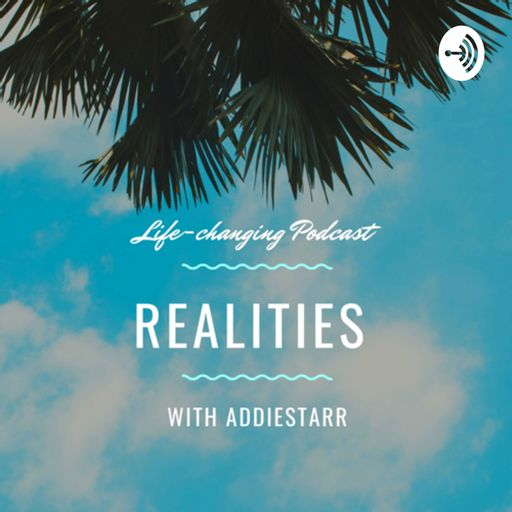 REALITIES WITH ADDIESTARR podcast
