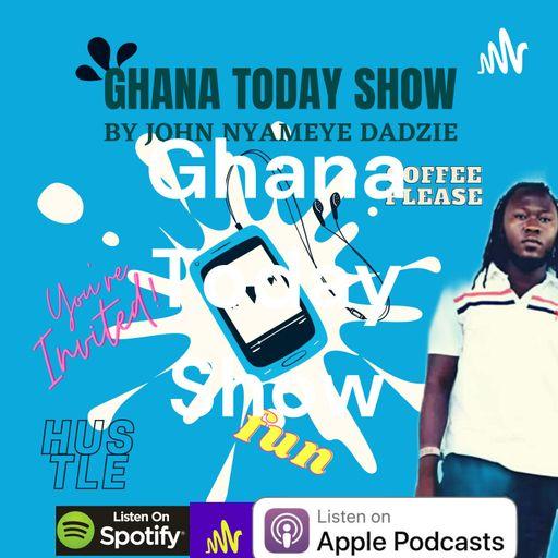 Ghana Today Show podcast