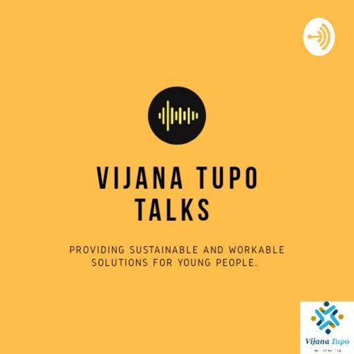 Vijana Tupo Talks podcast