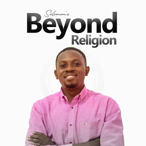 Solomon's Beyond Religion