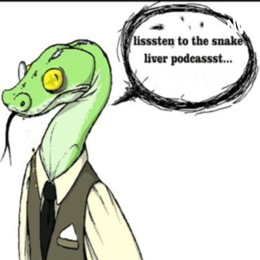 Snake Liver Podcast