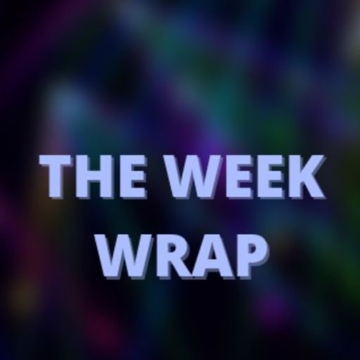 THE WEEK WRAP podcast
