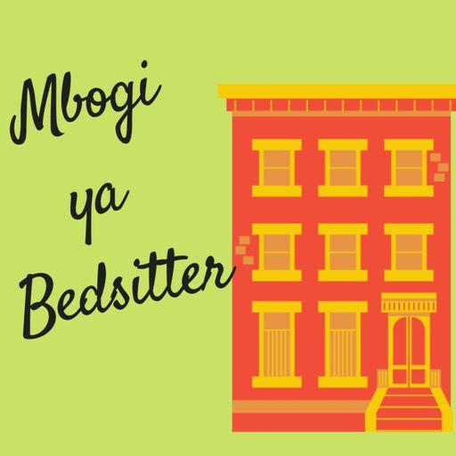 Mbogi ya Bedsitter podcast