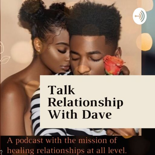Talk Relationships With Dave