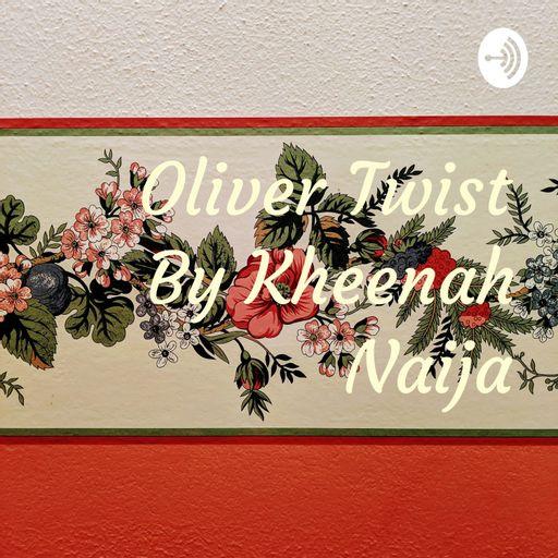 Oliver Twist By Kheenah Naija