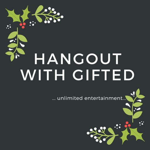 HANGOUT WITH GIFTED