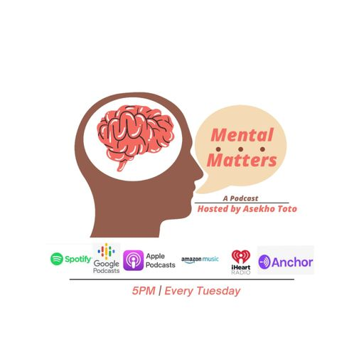 Mental Matters Hosted By Asekho Toto podcast