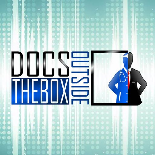 Docs Outside The Box - Ordinary Doctors Doing Extraordinary Things